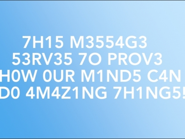 Your Brain Is A Decoding Machine; Give This Message A Try