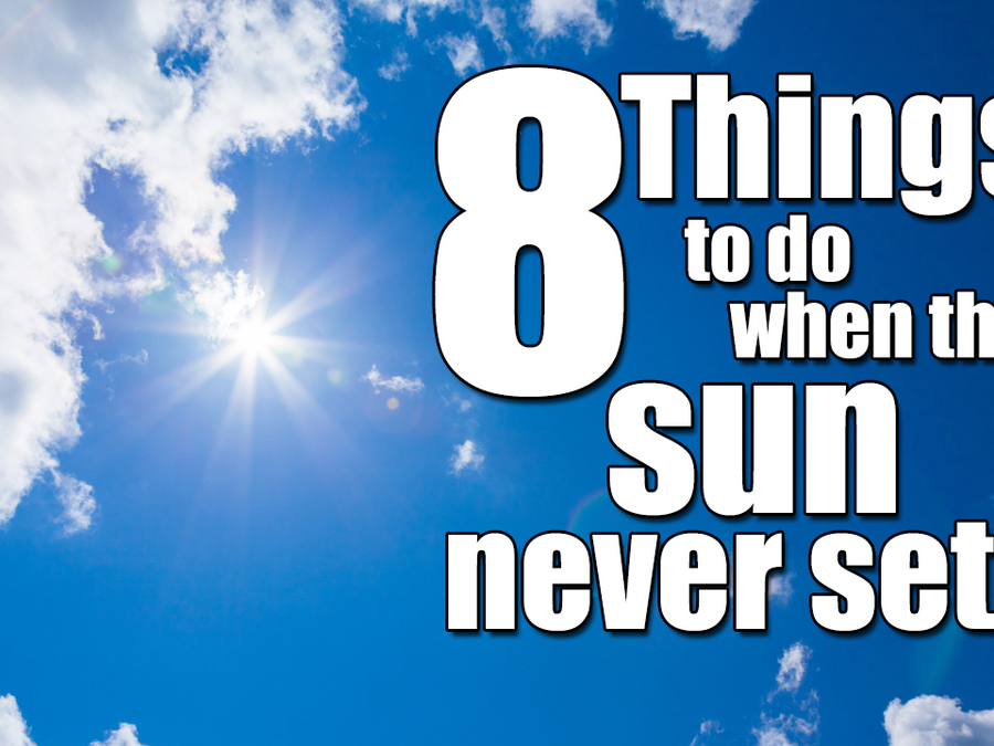 Midnight Sun: 8 Things to do when the sun never sets
