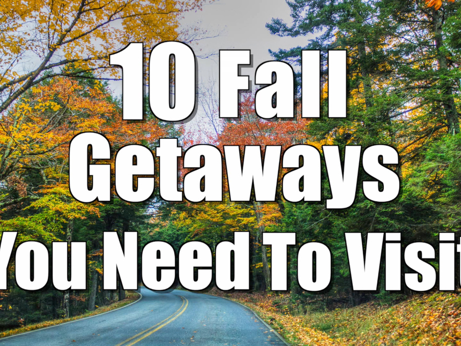10 Fall Getaways You Need to Visit