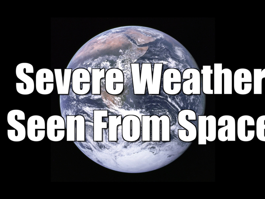 Severe weather as seen from space in 2016