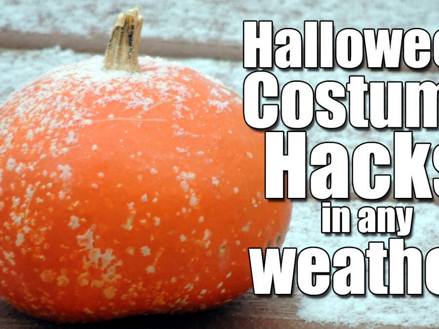 Halloween Hacks for any Weather
