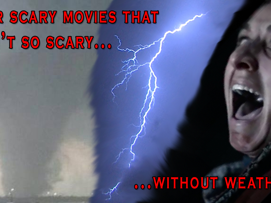 Scary Weather: Four horror movies that aren't scary without weather