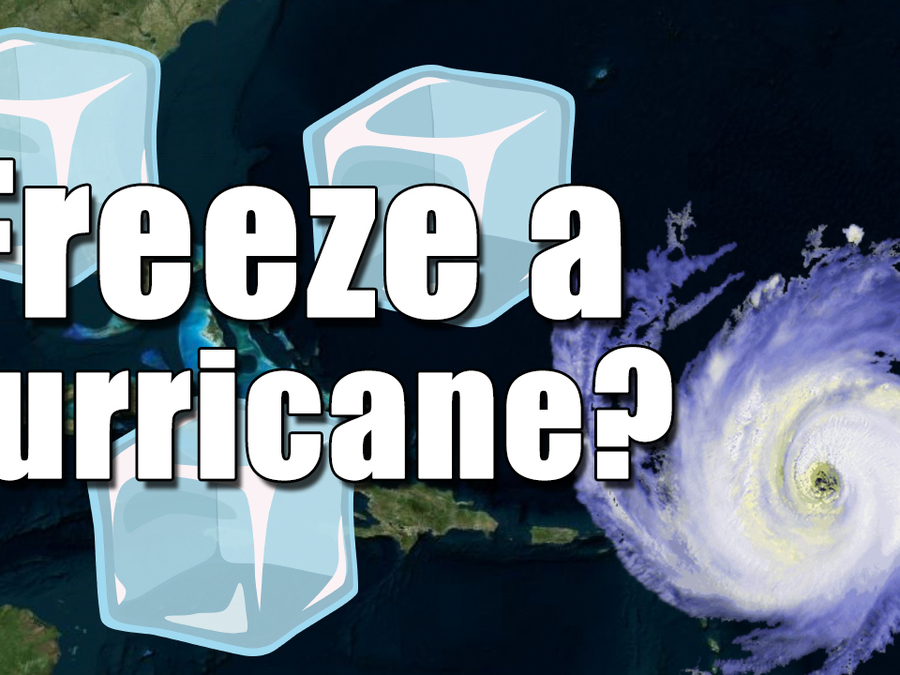 Can you freeze a hurricane?
